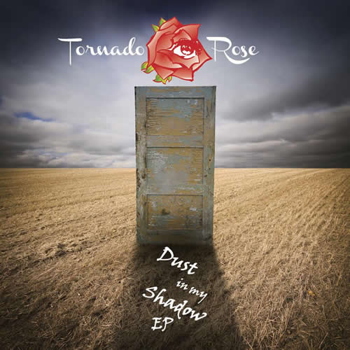 Dust in my shadow cd cover - Tornado Rose